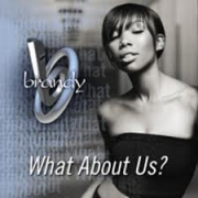 VINYL - BRANDY - WHAT ABOUT US?