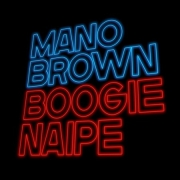 LP - MANO BROWN -  BOOGIE NAIPE (VINYL)