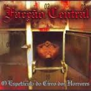CD-FACÇÅO CENTRAL O ESPETÁCULO  DOS  CIRCO  DOS  HORROES (2006) -DUPLO