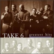CD - TAKE 6 - GREATEST HITS