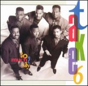 CD - TAKE 6 - SO MUCH 2 SAY