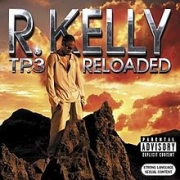 CD- R. KELLY - TP.3 RELOADED ( 2005)
